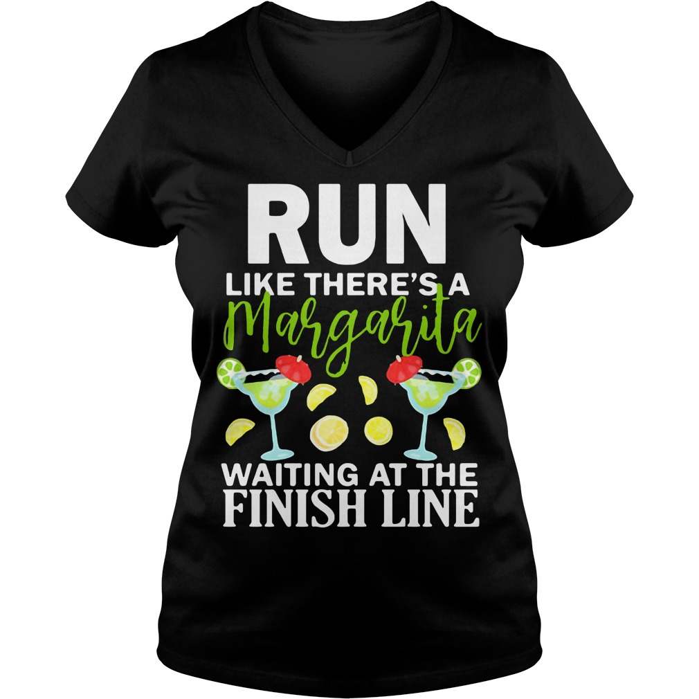Run like there's a margarita waiting at the finish line V-neck t-shirt