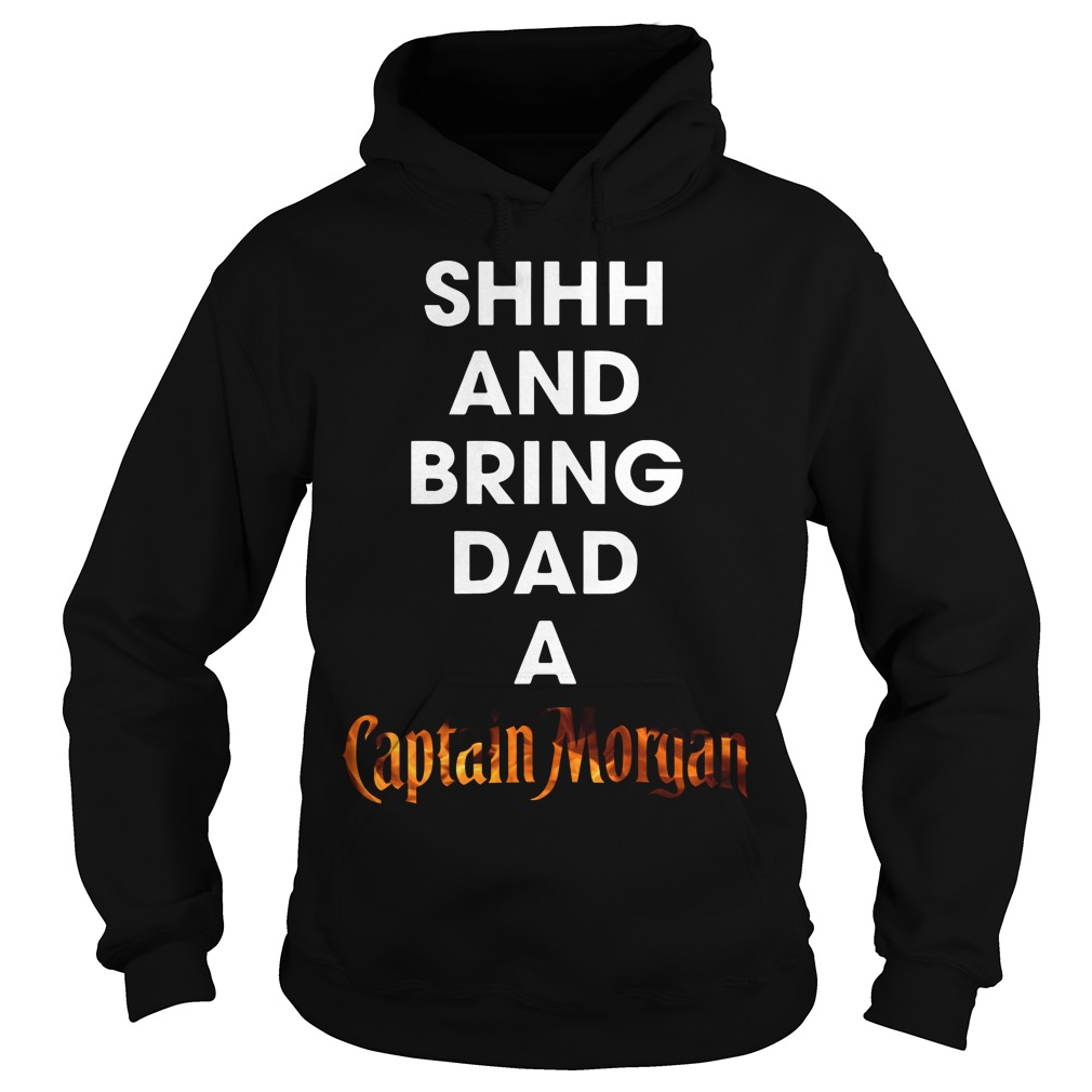 Shhh and bring dad a Captain Morgan Hoodie