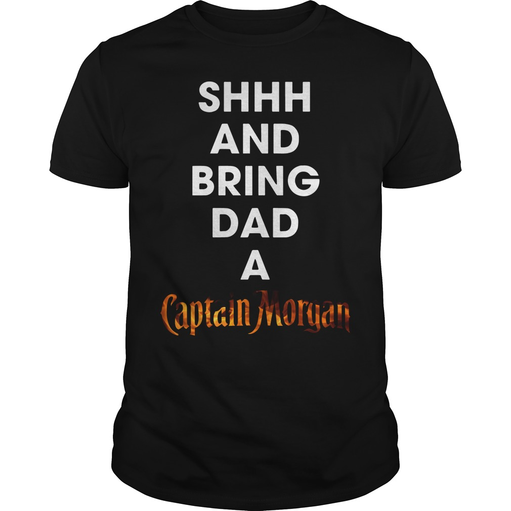 Shhh and bring dad a Captain Morgan shirt