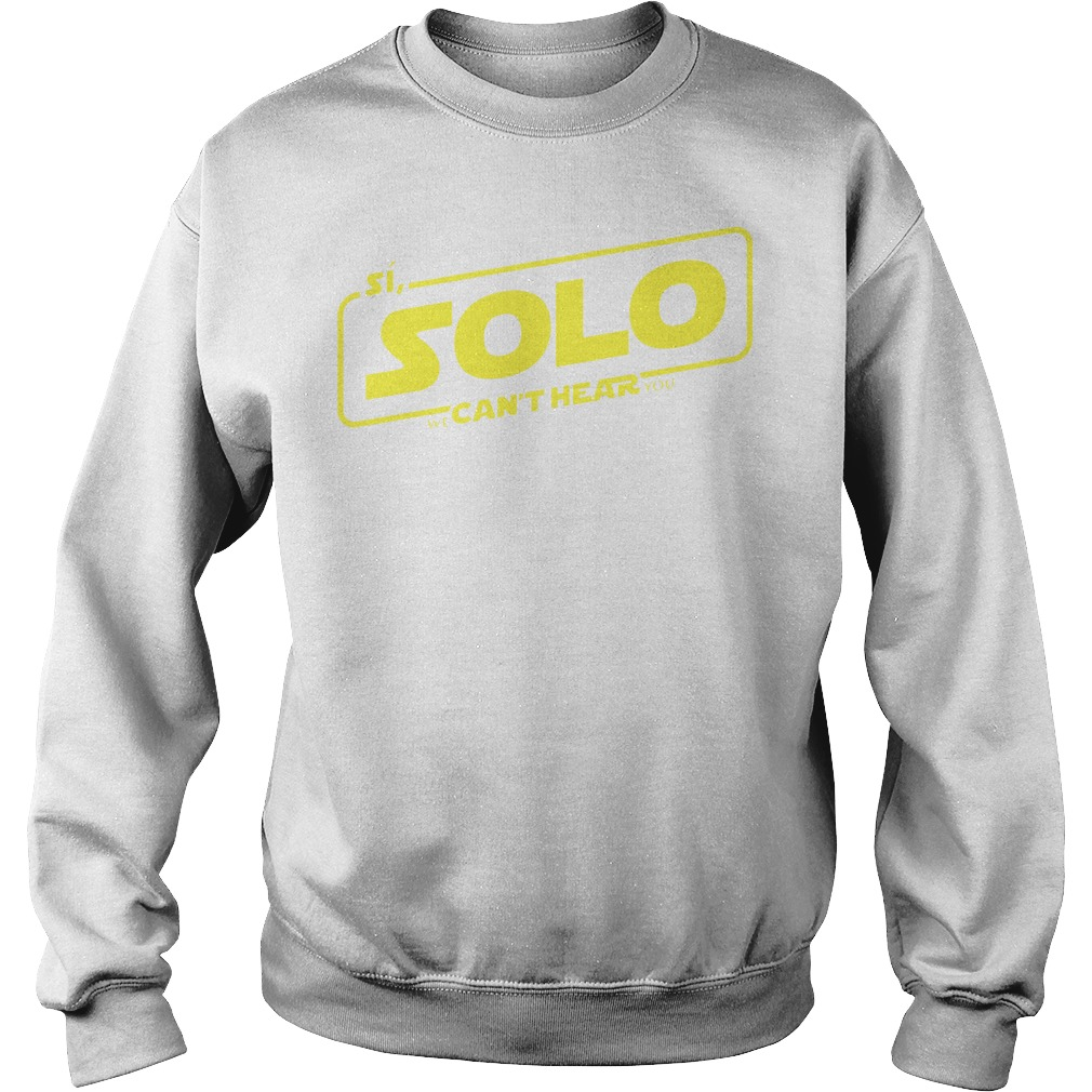 Si Solo can't hear Star Wars Sweater