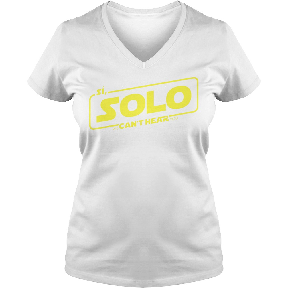 Si Solo can't hear Star Wars V-neck T-shirt