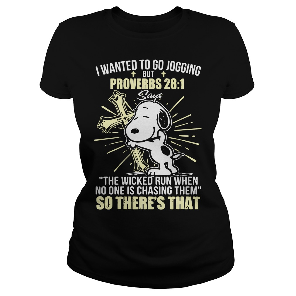 Snoopy I wanted to go jogging but proverbs 28:1 says Ladies tee