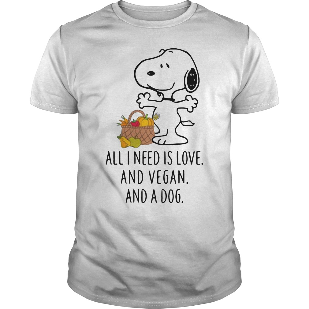 Snoopy all I need is love and Vegan and a dog shirt