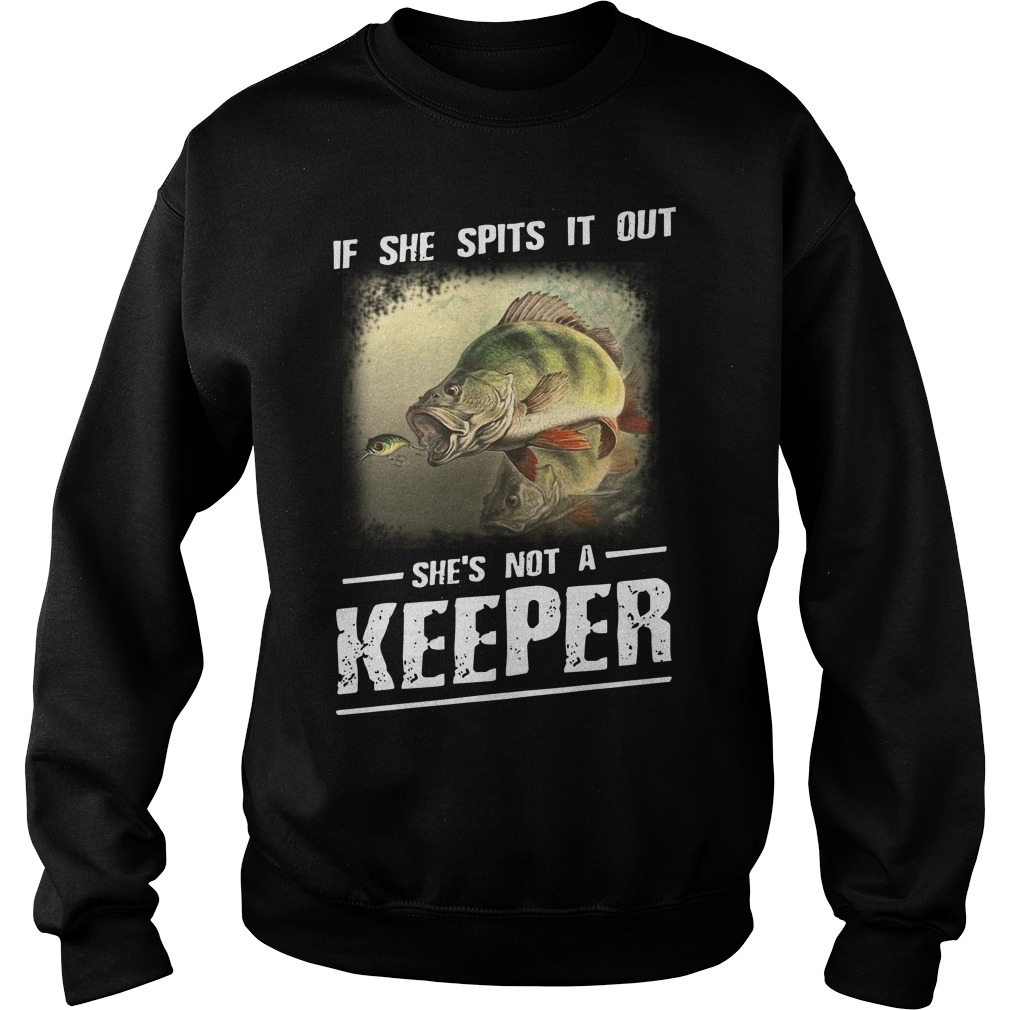If she spits it out she's not a keeper Sweater