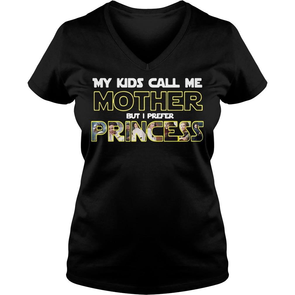 Star Wars My kids call me mother but I prefer Princess Leia V-neck t-shirt