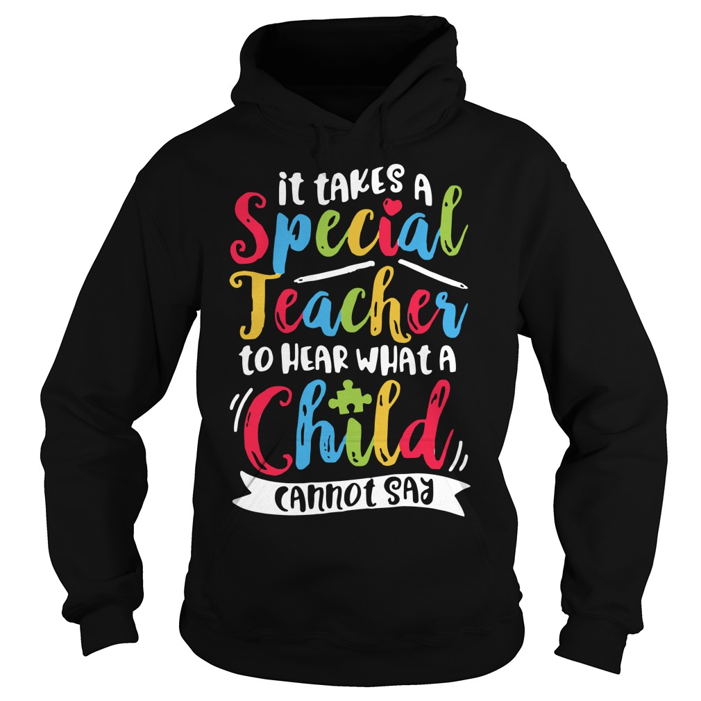 It takes a special teacher to hear what a child cannot say Hoodie