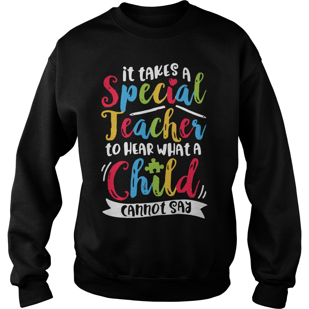 It takes a special teacher to hear what a child cannot say Sweater
