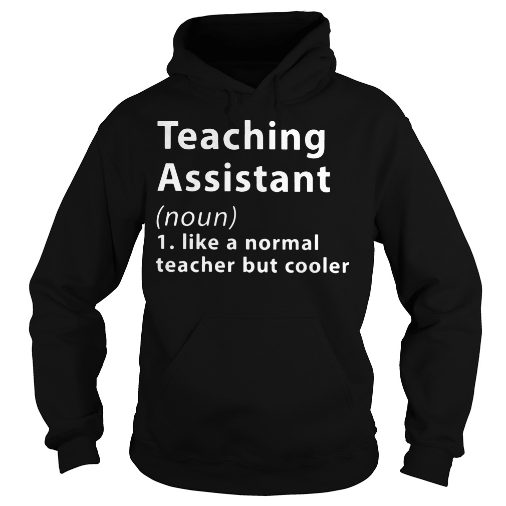 Teaching assistant Definition Meaning like a normal teacher Hoodie