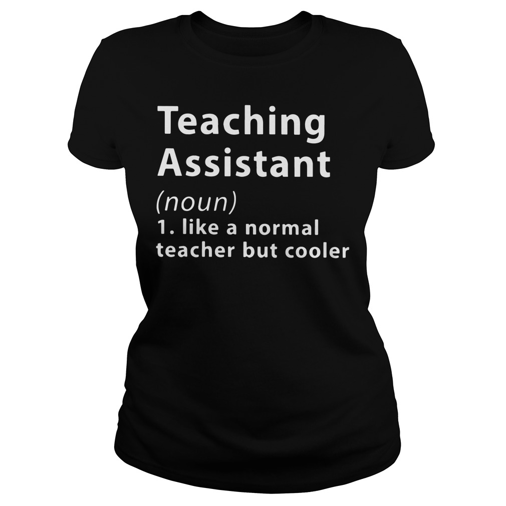 Teaching assistant Definition Meaning like a normal teacher Ladies tee