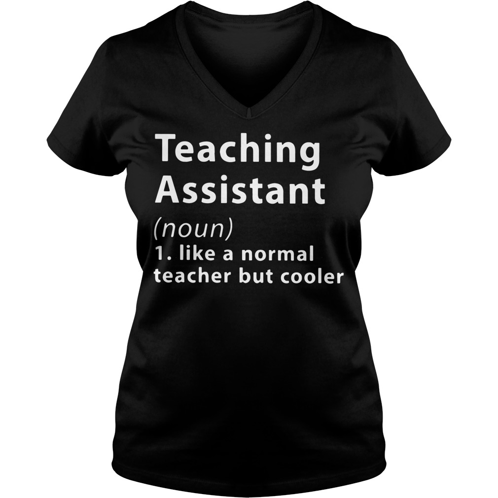 Teaching assistant Definition Meaning like a normal teacher V-neck t-shirt