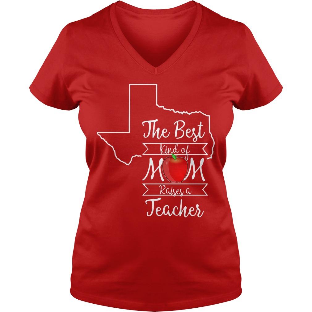 Texas the best kind of mom raises a teacher V-neck t-shirt