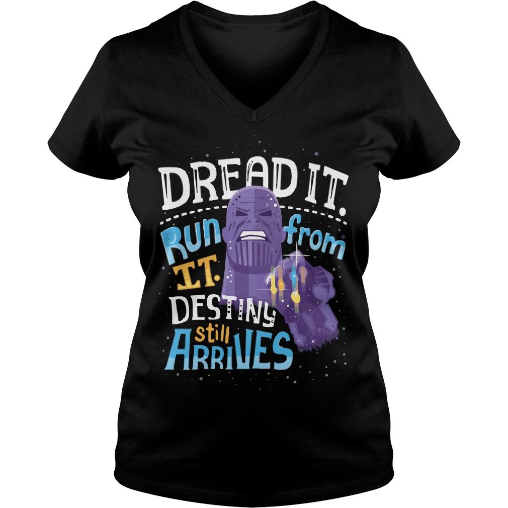 Thanos dread it run from it destiny still arrives V-neck t-shirt
