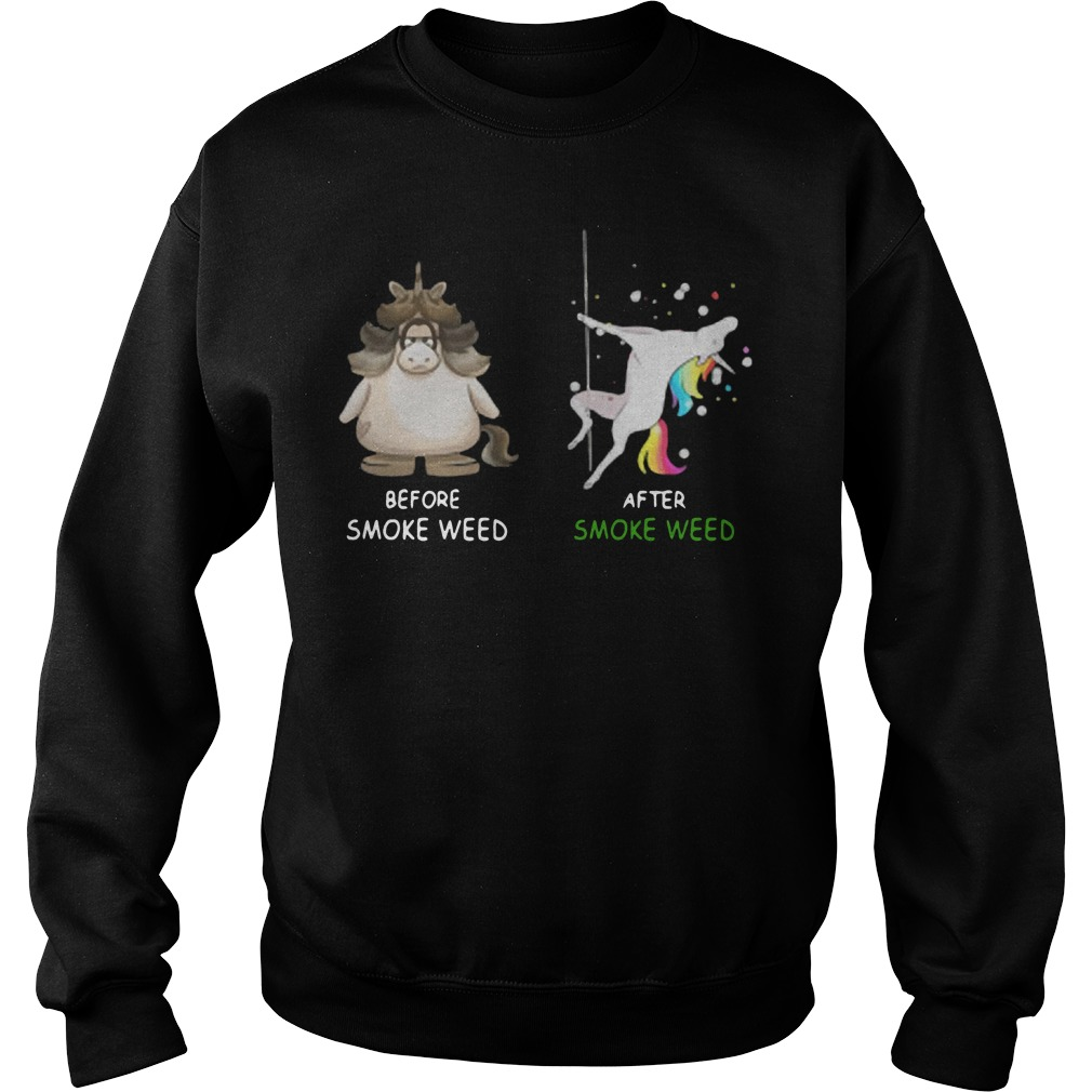 Unicorn Before smoke weed and after smoke weed Sweater