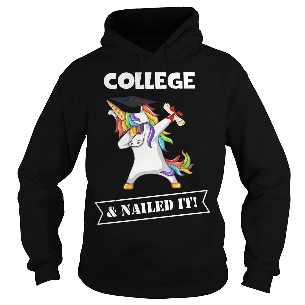 Unicorn Dabbing Graduation College and Nailed it Hoodie