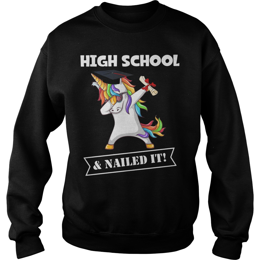 Unicorn Dabbing Graduation High School and Nailed it Sweater