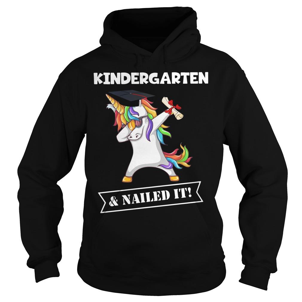 Unicorn Dabbing Graduation Kindergarten and Nailed it Hoodie