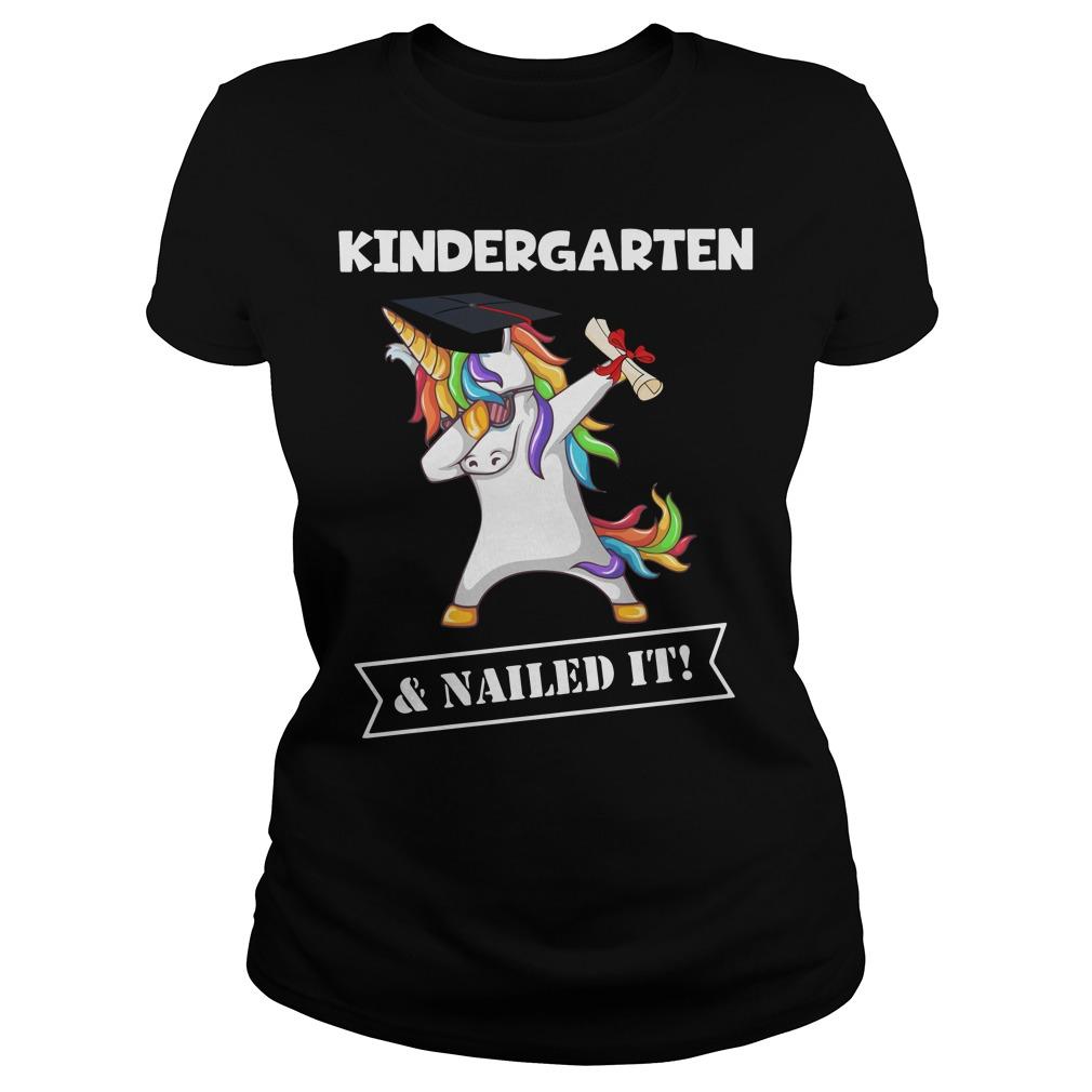 Unicorn Dabbing Graduation Kindergarten and Nailed it Ladies Tee