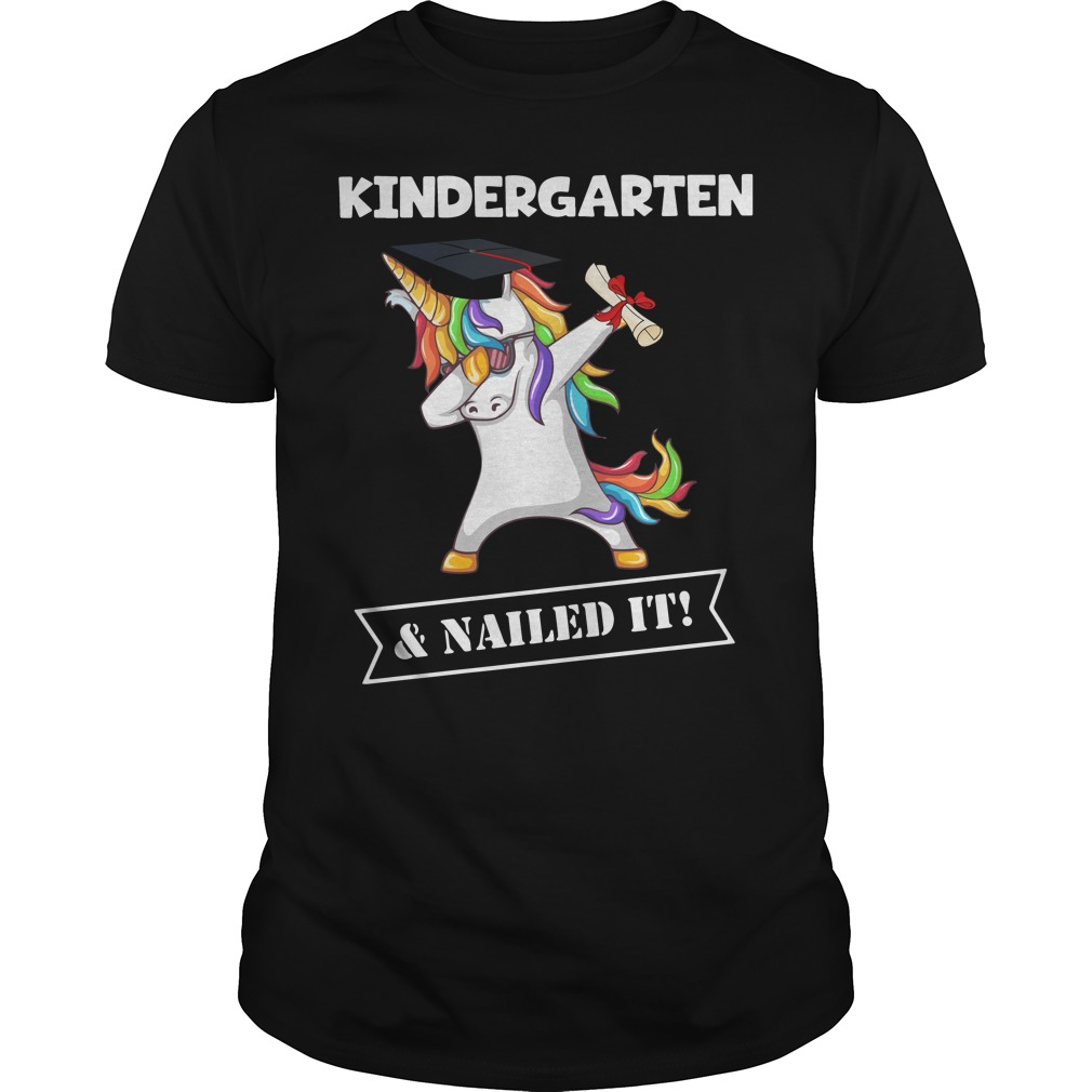 Unicorn Dabbing Graduation Kindergarten and Nailed it shirt