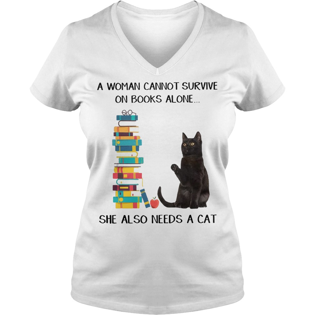 A woman cannot survive on books alone she also needs a cat V-neck t-shirt