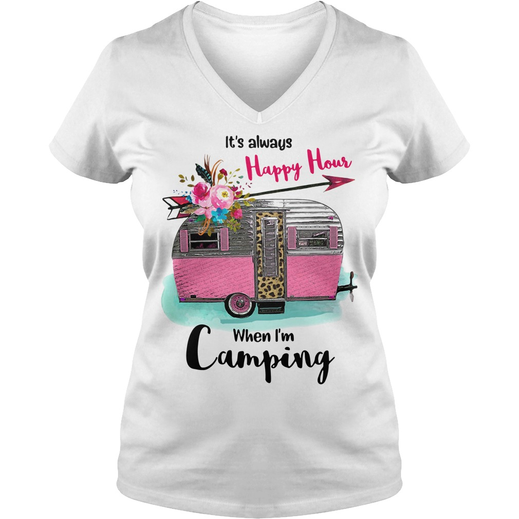 It's always Happy Hour when I'm Camping V-neck t-shirt