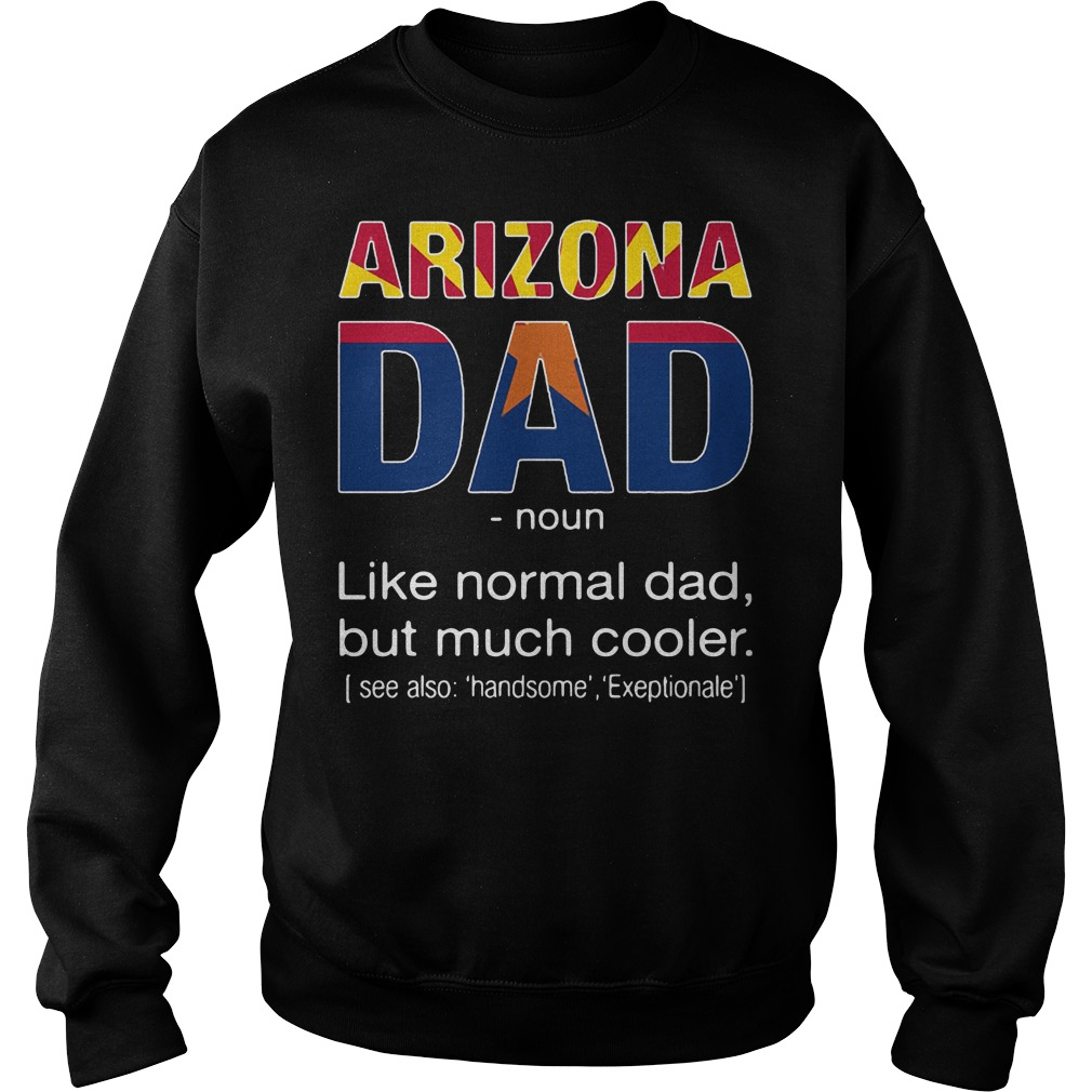 Arizona Dad Definition Meaning like normal dad but much cooler Sweater