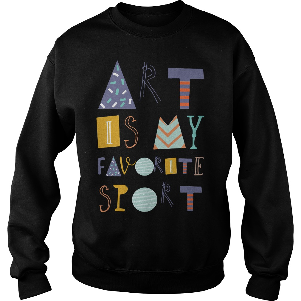 Art is my favorite sport Sweater