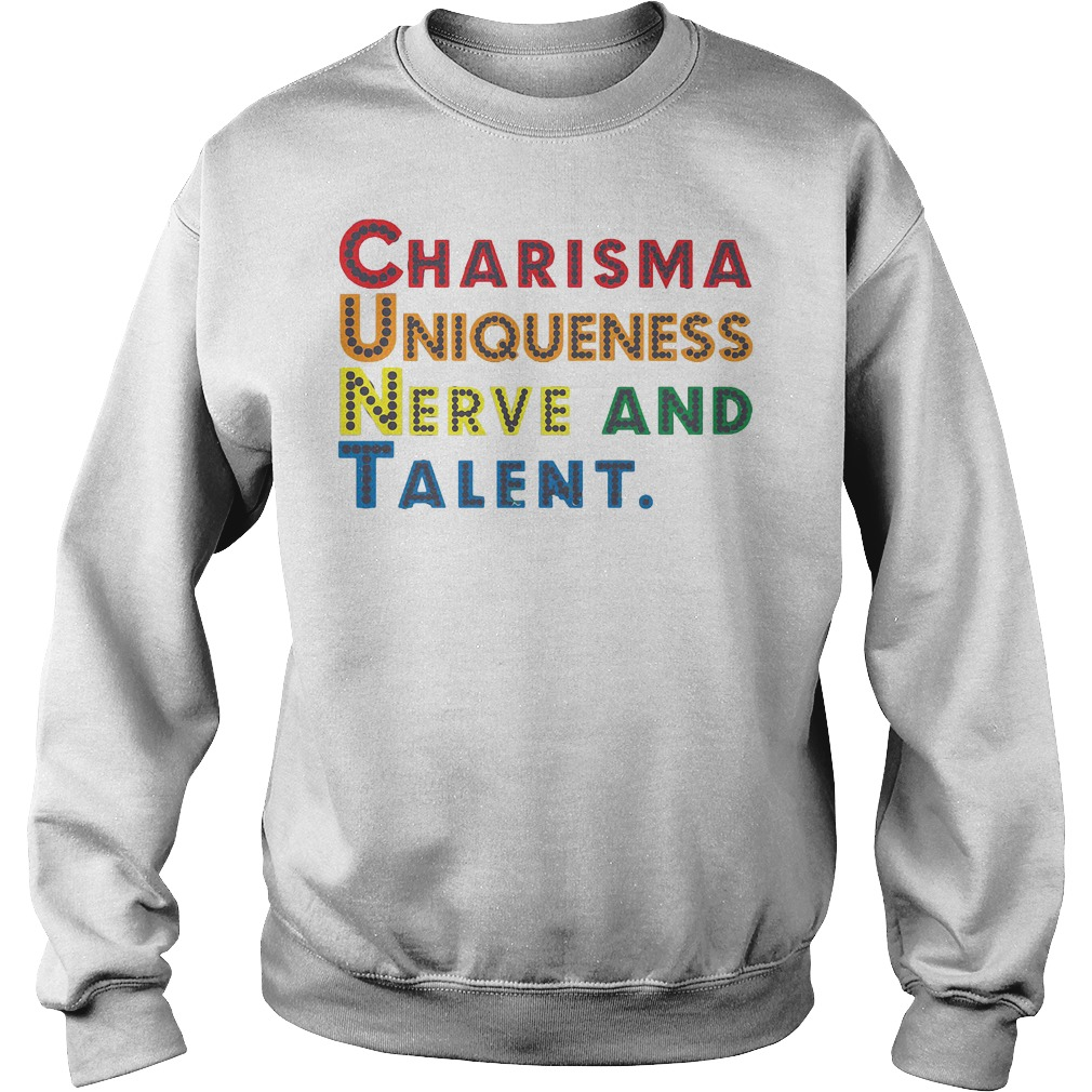 Charisma Uniqueness Nerve and Talent Sweater