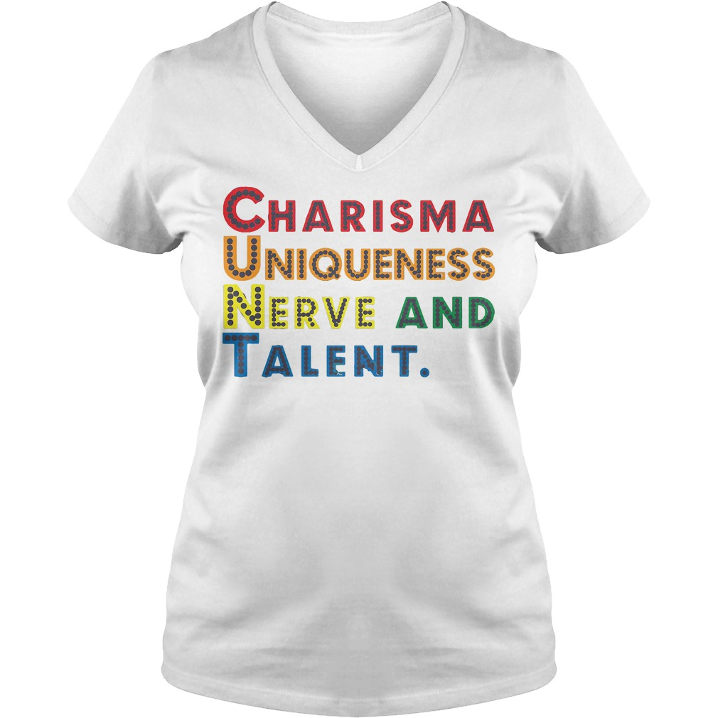 Charisma Uniqueness Nerve and Talent V-neck t-shirt