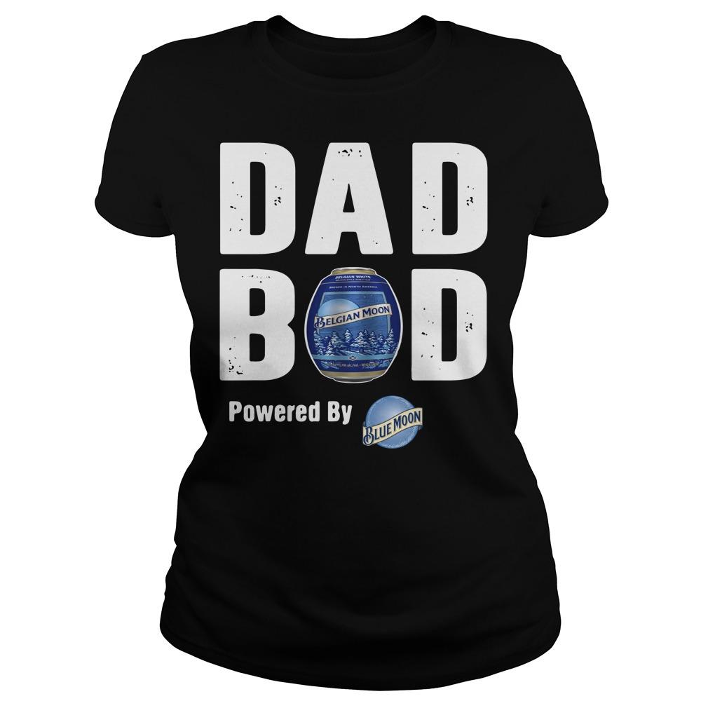 Dad bod powered by Blue Moon Ladies tee