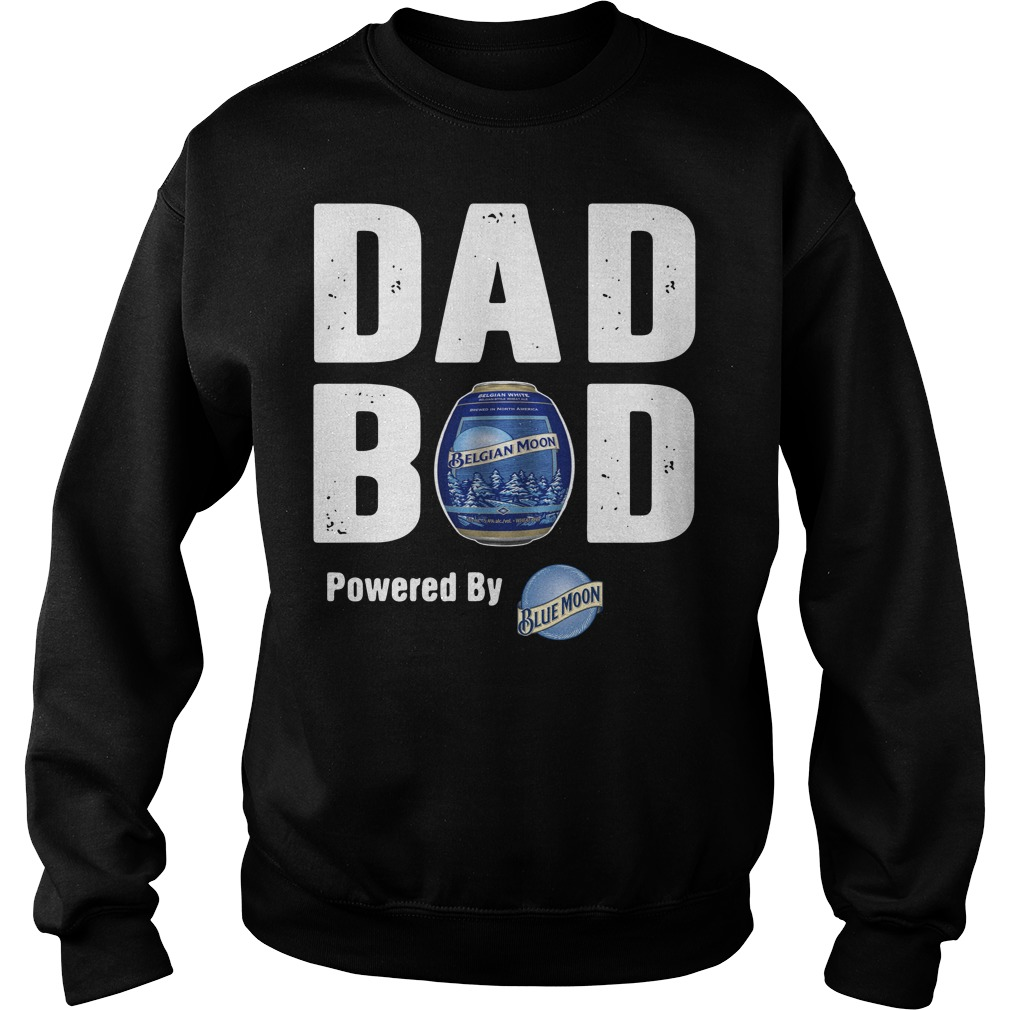 Dad bod powered by Blue Moon Sweater