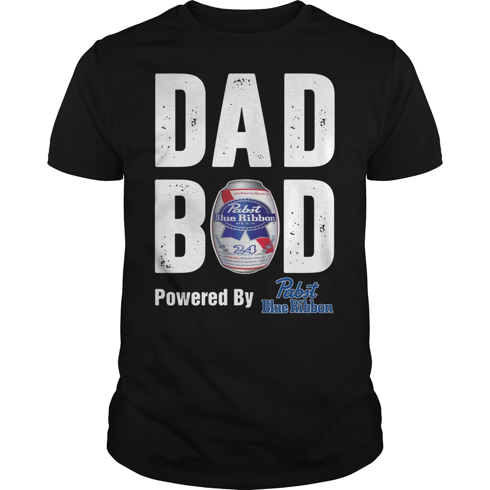 Dad Bod powered by Pabst Blue Ribbon shirt