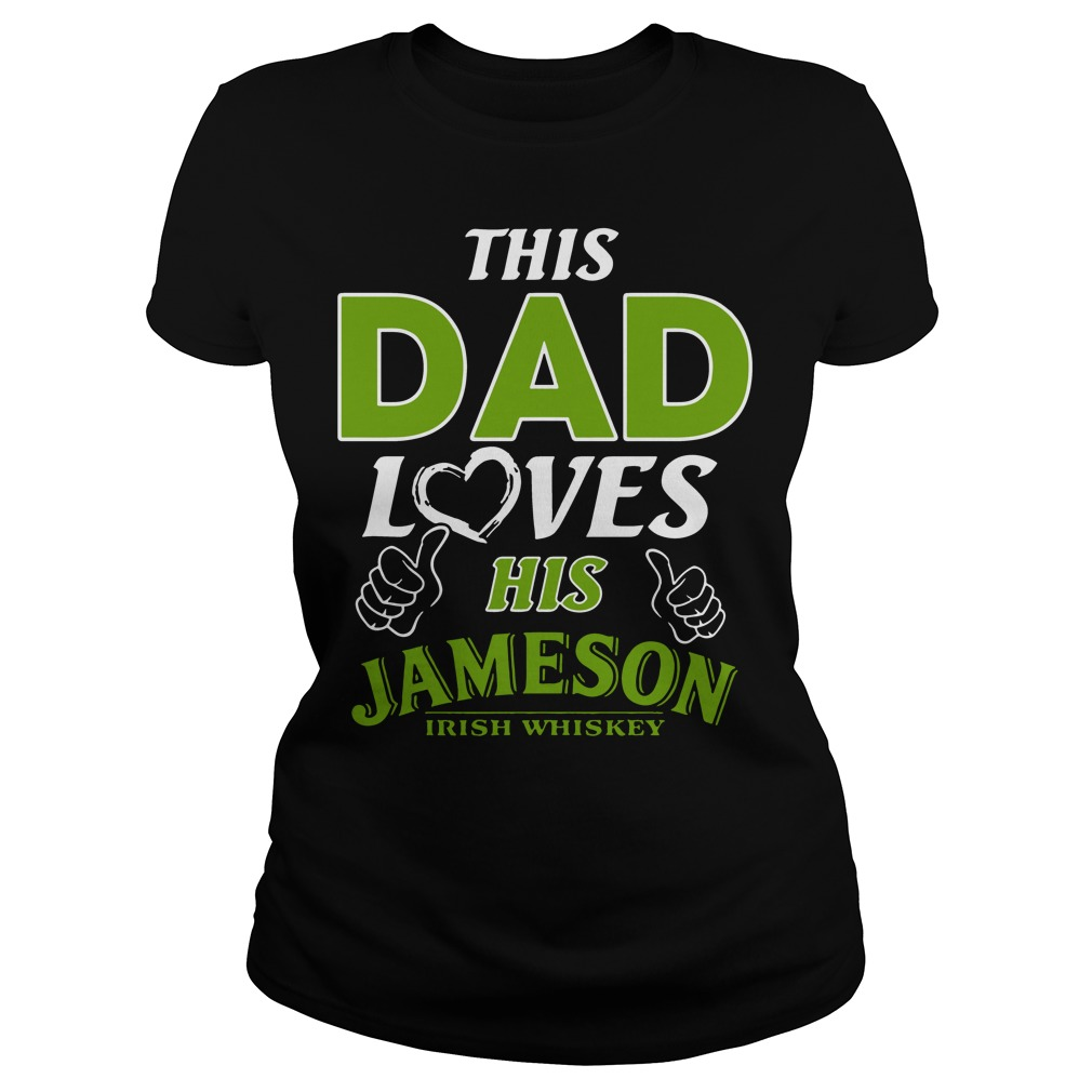 This Dad loves his Jameson Irish Whiskey Ladies tee