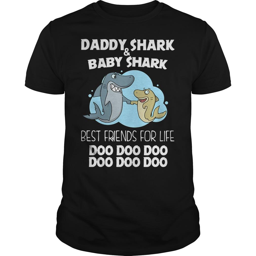 Daddy Shark Baby Shark best friends for life Doo Doo Doo shirt
