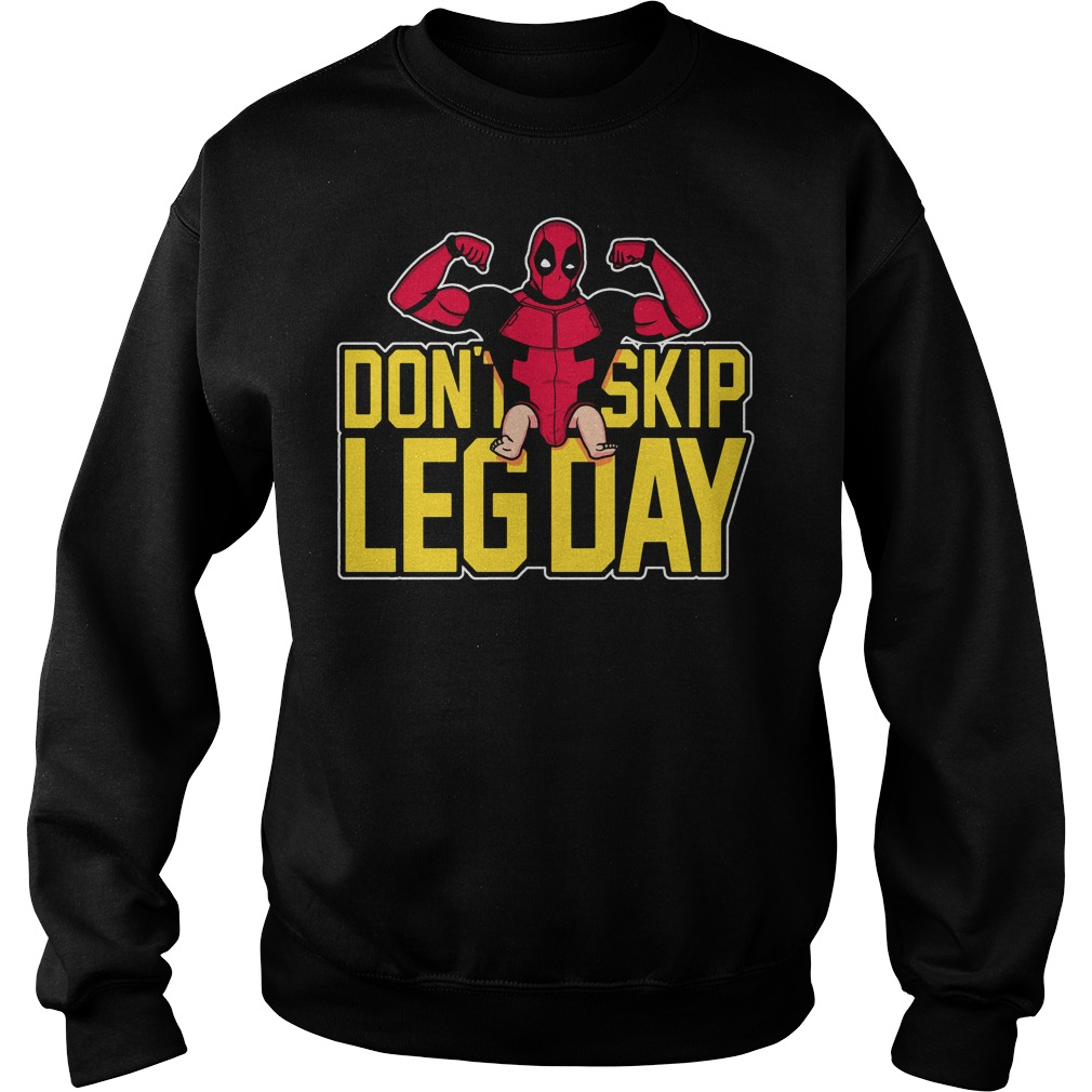 Deadpool don't skip leg day Sweater