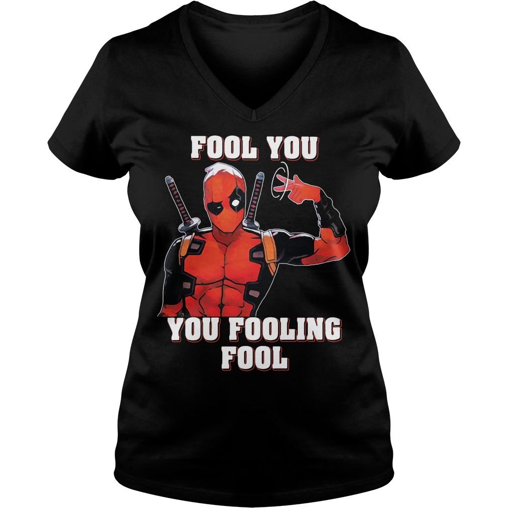 Deadpool fool you you fooling fool V-neck t-shirt
