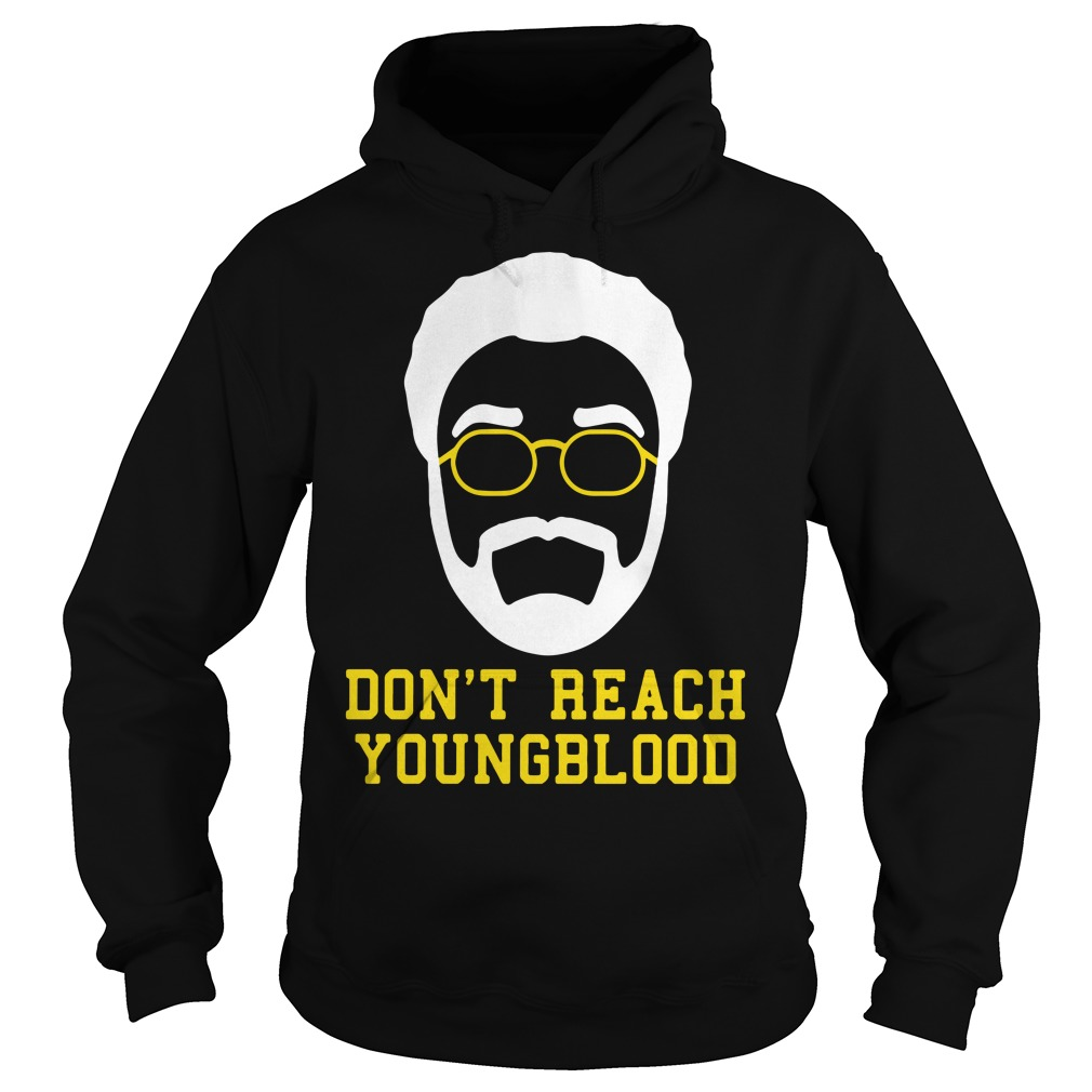 Don't reach Youngblood Hoodie