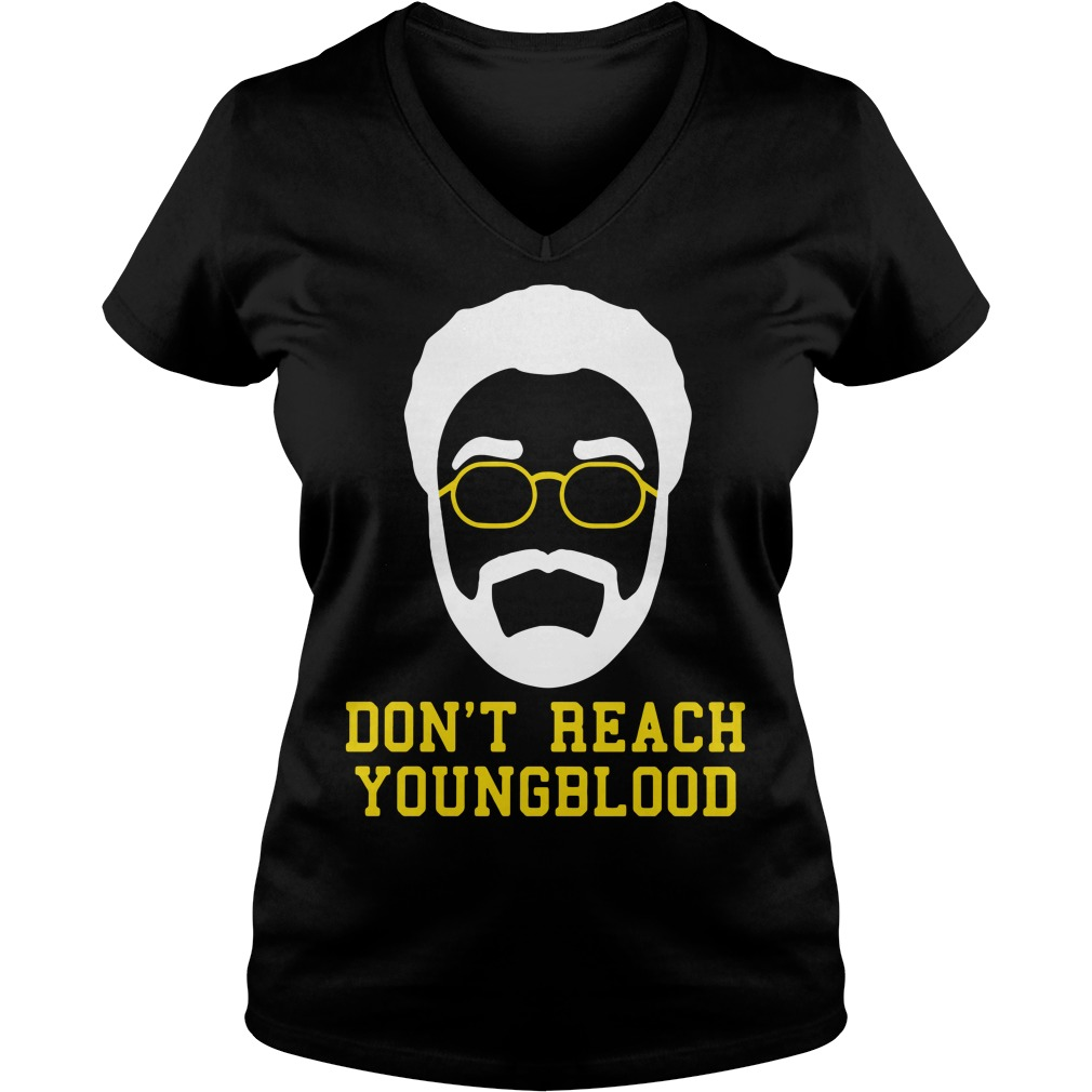 Don't reach Youngblood V-neck t-shirt