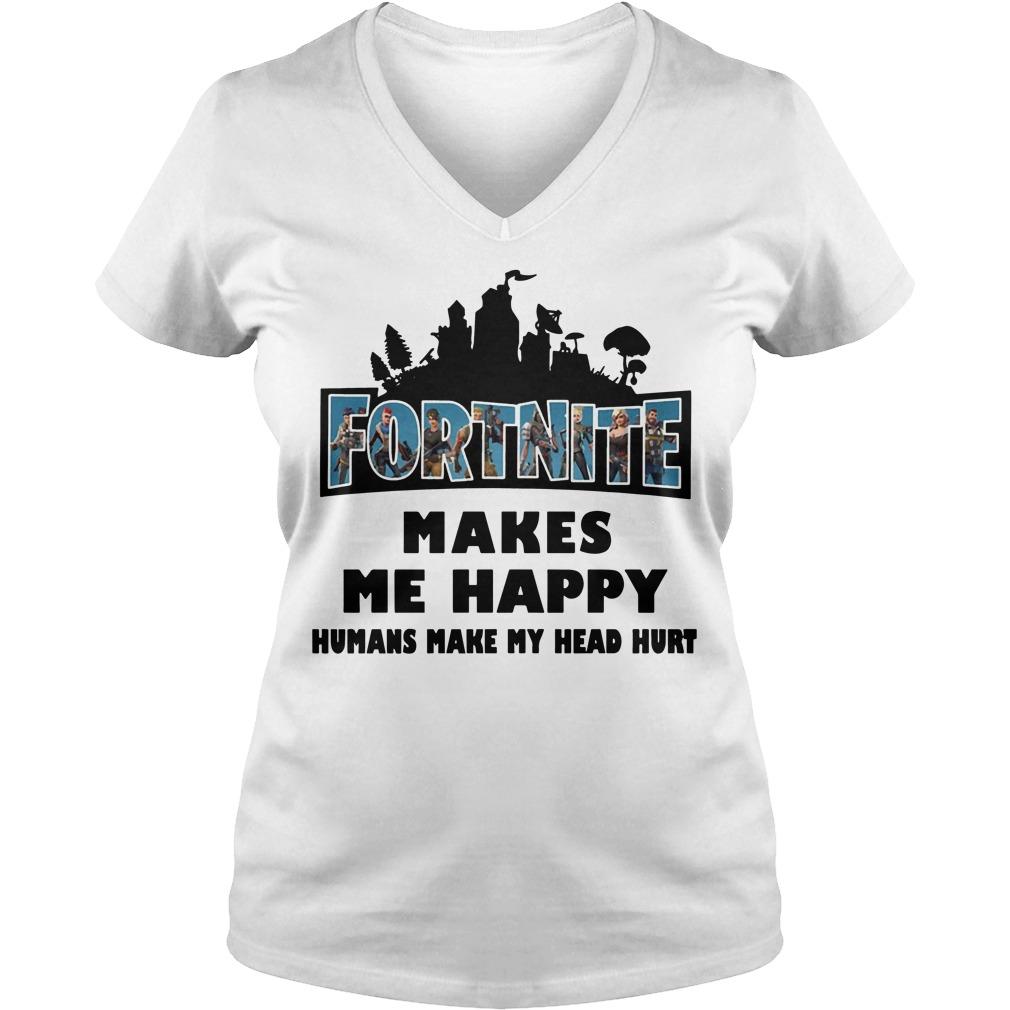 Fortnite make me happy humans make my head hurt V-neck t-shirt