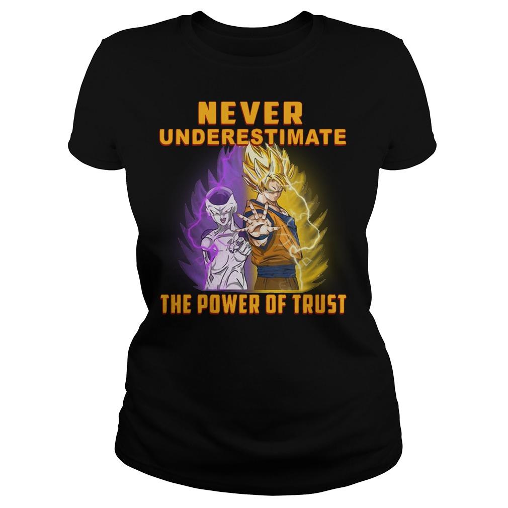 Goku never underestimate the power of trust Ladies tee