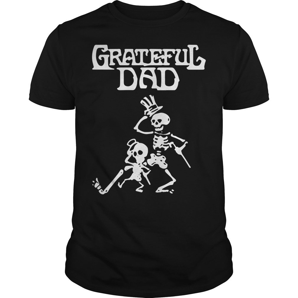 Grateful dad big and small shirt