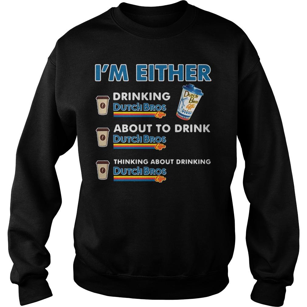 I'm either drinking Dutch Bros Sweater