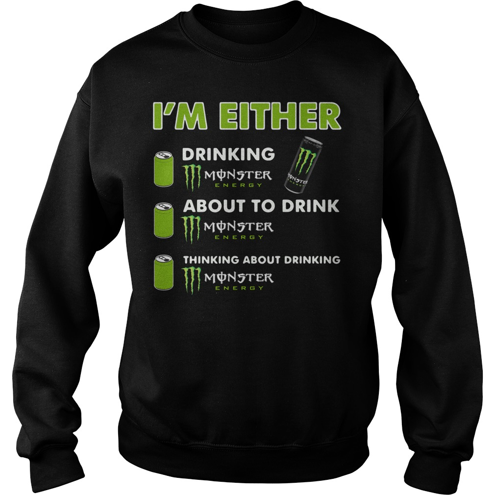 I'm either drinking Monster Energy Sweater