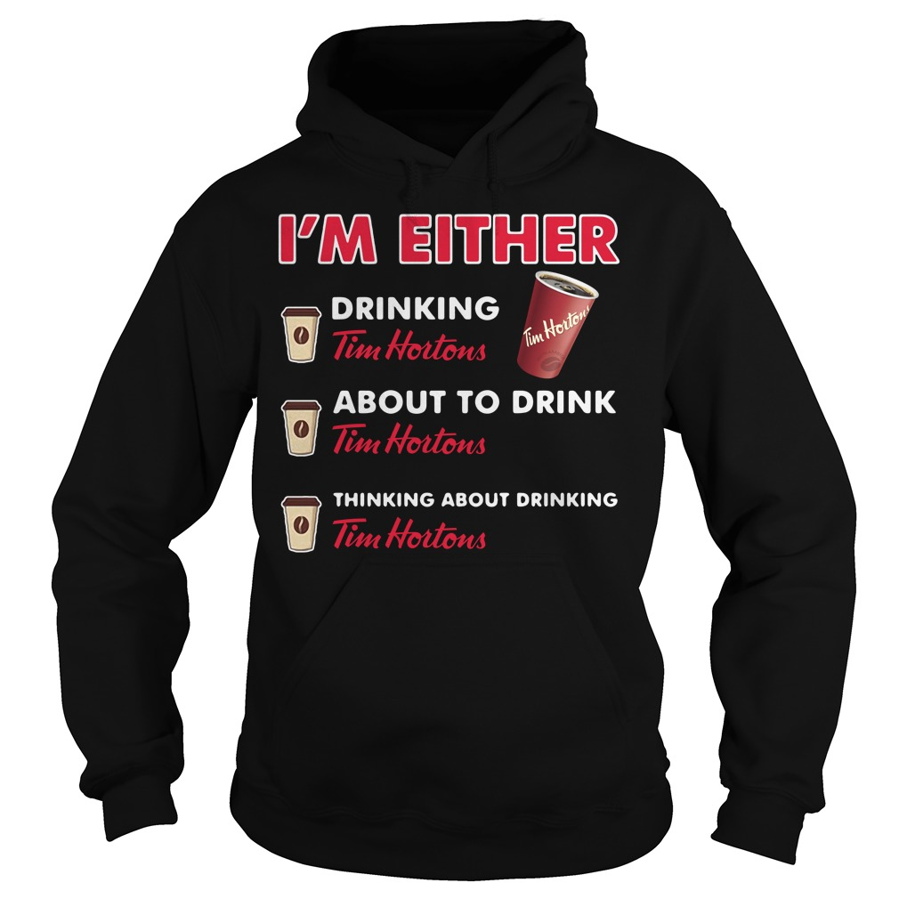 I'm either drinking Tim Hortons Hoodie