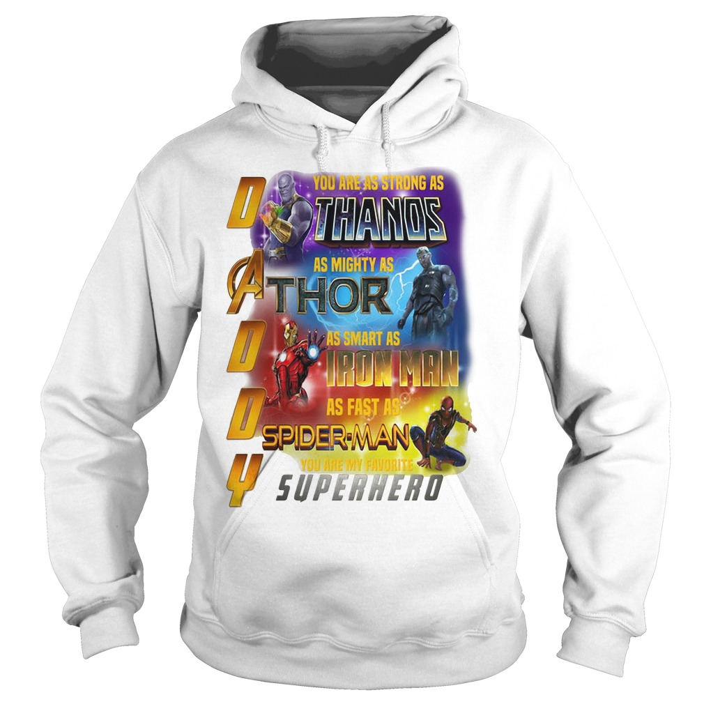 Infinity Daddy you are as strong as Thanos as mighty as Thor Hoodie