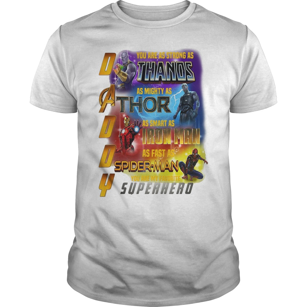 Infinity Daddy you are as strong as Thanos as mighty as Thor shirt