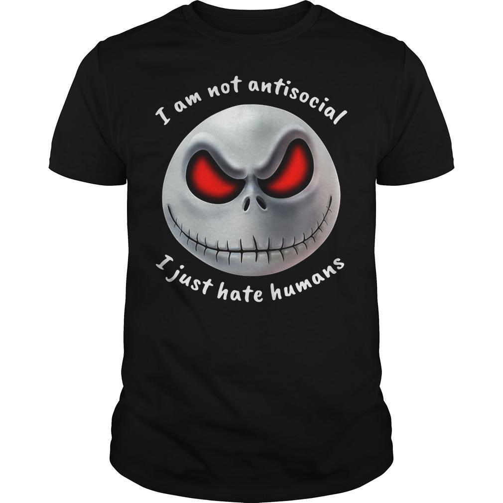 Jack Skellington Nightmare I am not antisocial I just hate humans shirt