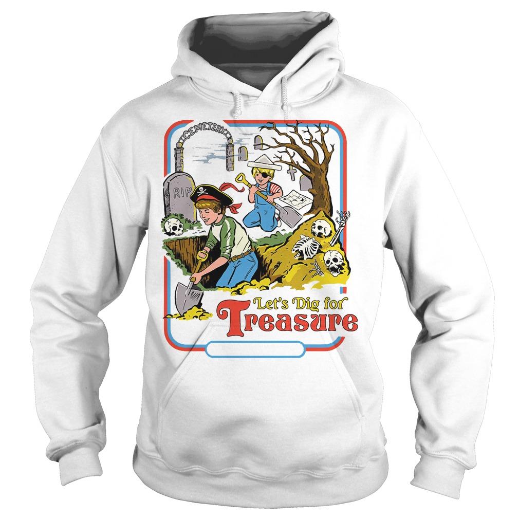 Let's Dig for Treasure Hoodie