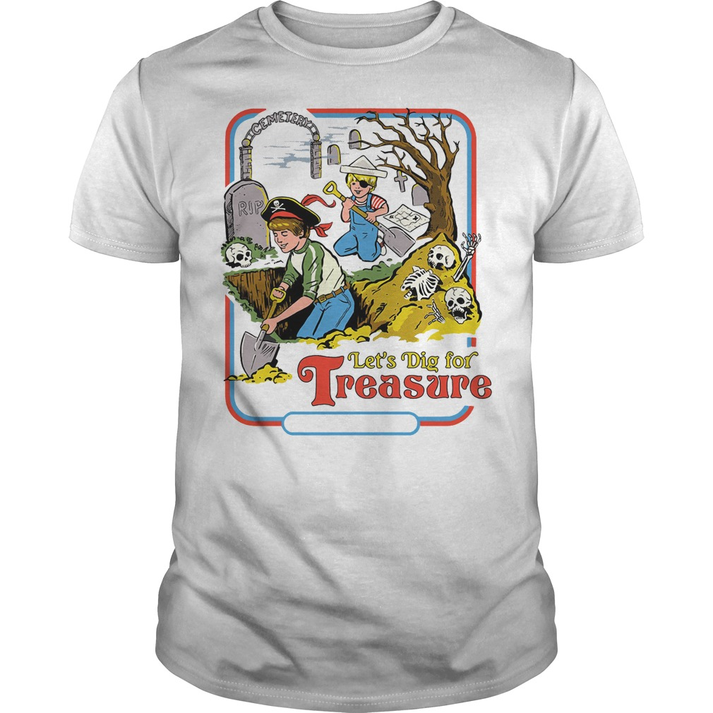 Let's Dig for Treasure shirt