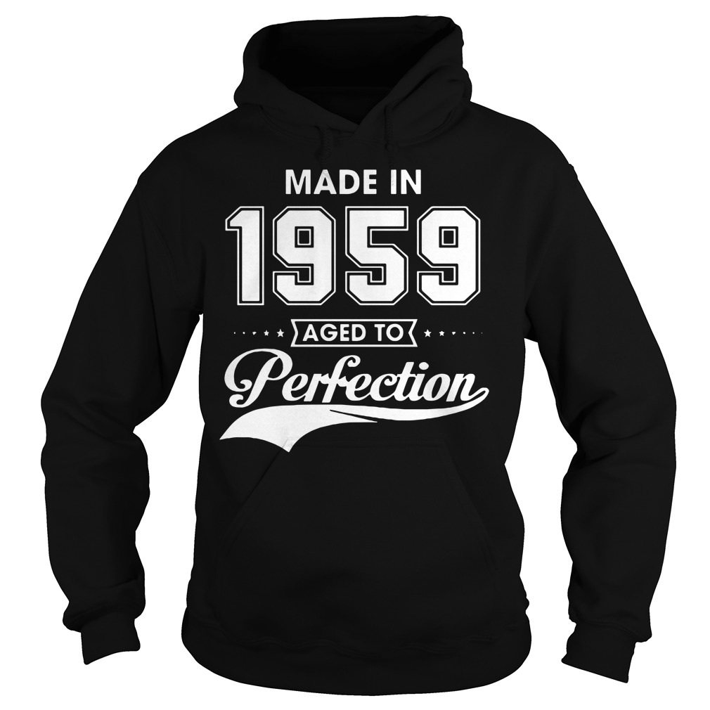 Made in 1959 aged to Perfection Hoodie