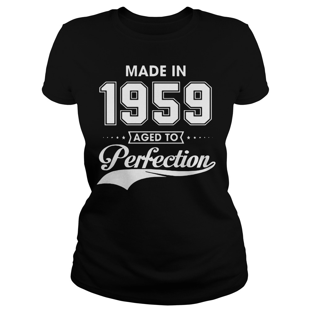 Made in 1959 aged to Perfection Ladies tee